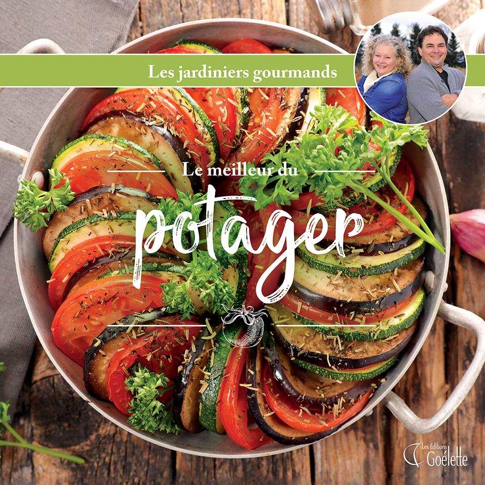 Le meilleur du potager, Éditions Goélette.